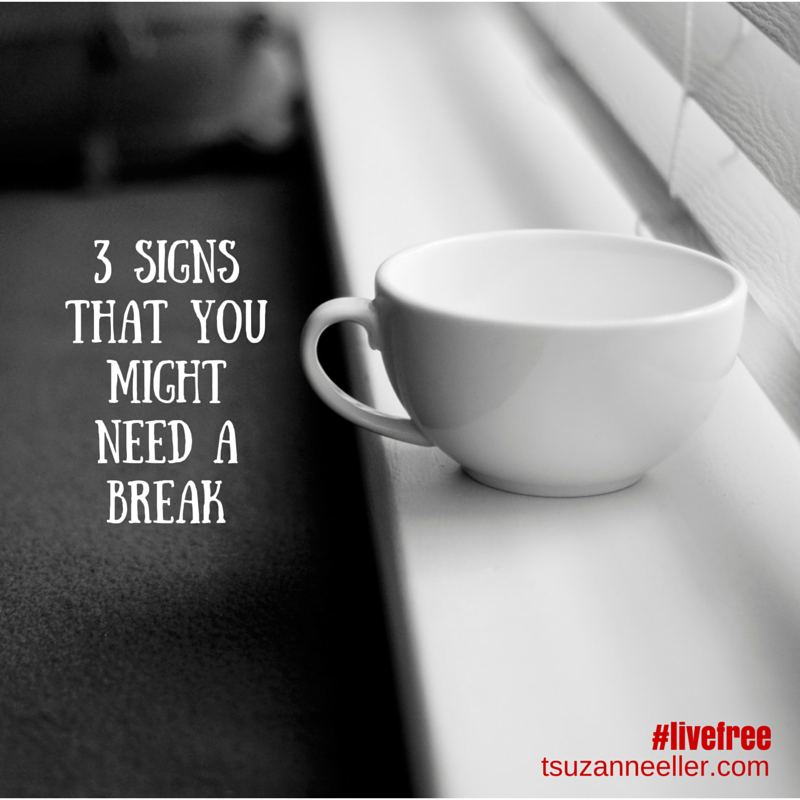 3 signs that you might need a break