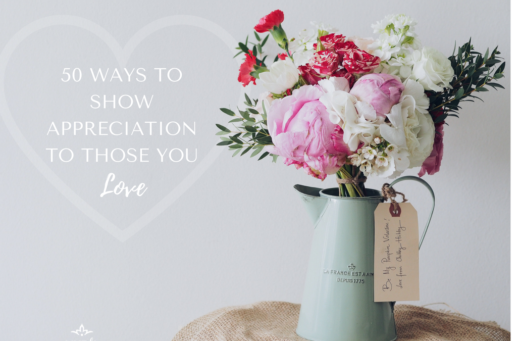 50 ways to show appreciation to those you love