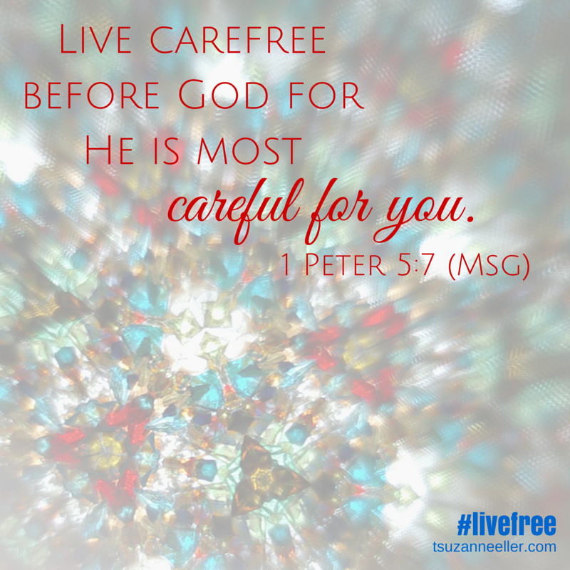 Live carefree before