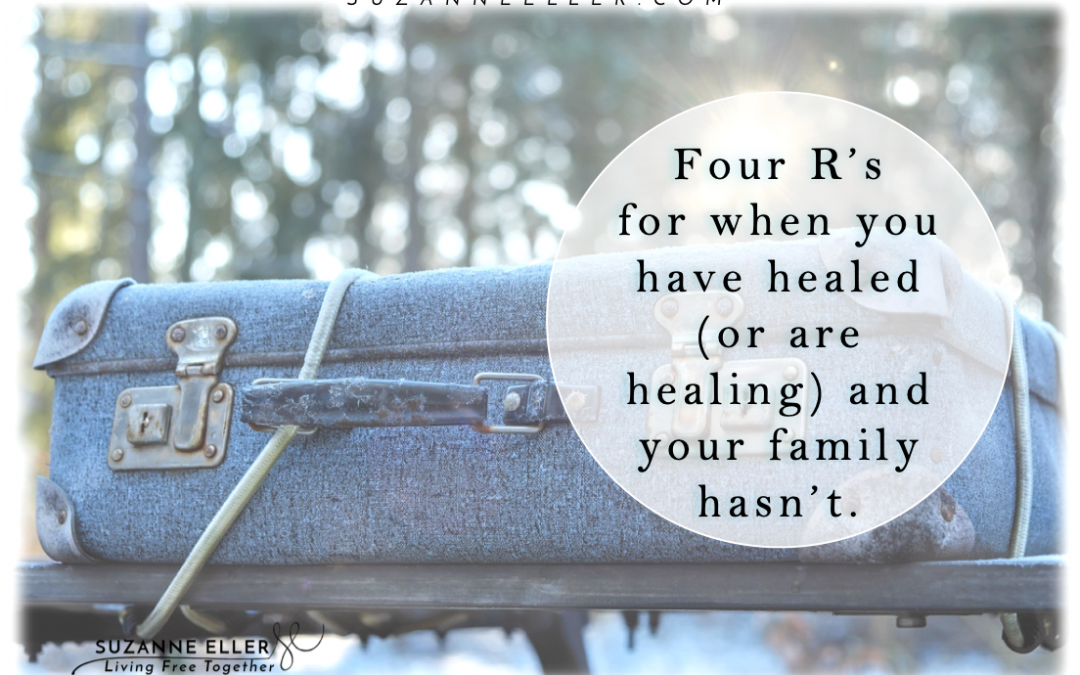 Four R's for when a family hasn't healed…